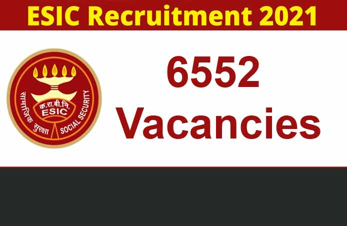 ESIC Recruitment 2021 Apply online for 6552 vacancies