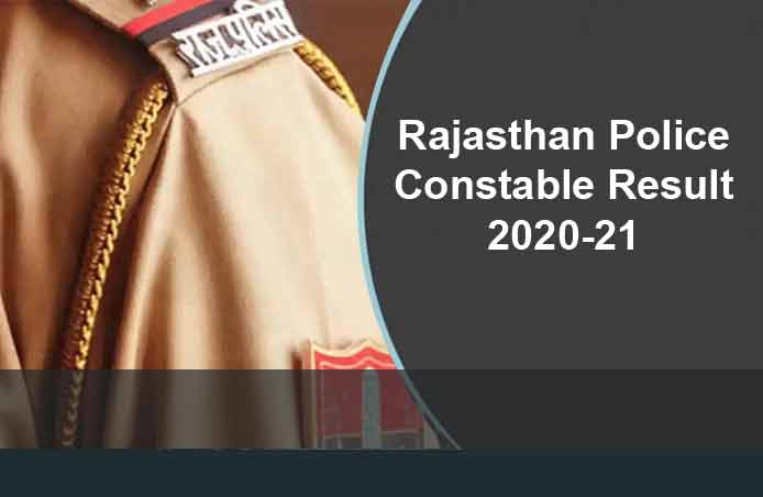 Rajasthan Police Constable Result 2020-21 declared check details