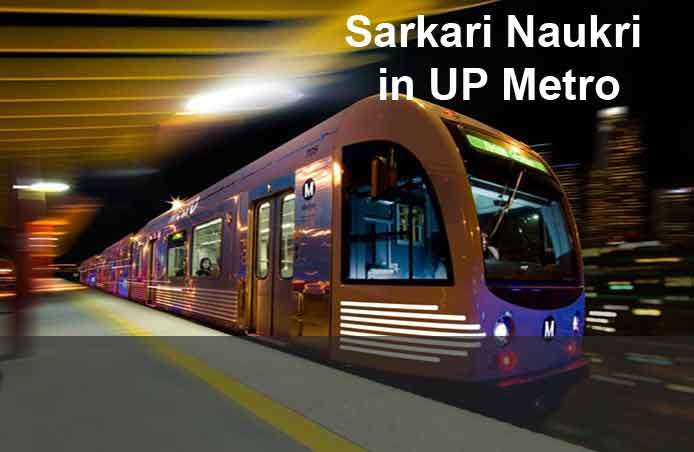 Sarkari Naukri in UP Metro 292 Posts, Registration Process start